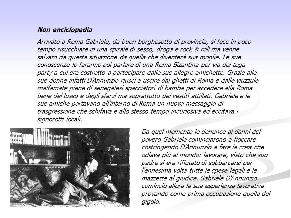 Non enciclopedia Arrivato a Roma Gabriele, da buon borghesotto di provincia, si fece in poco tempo risucchiare in una spirale di sesso, droga e rock &