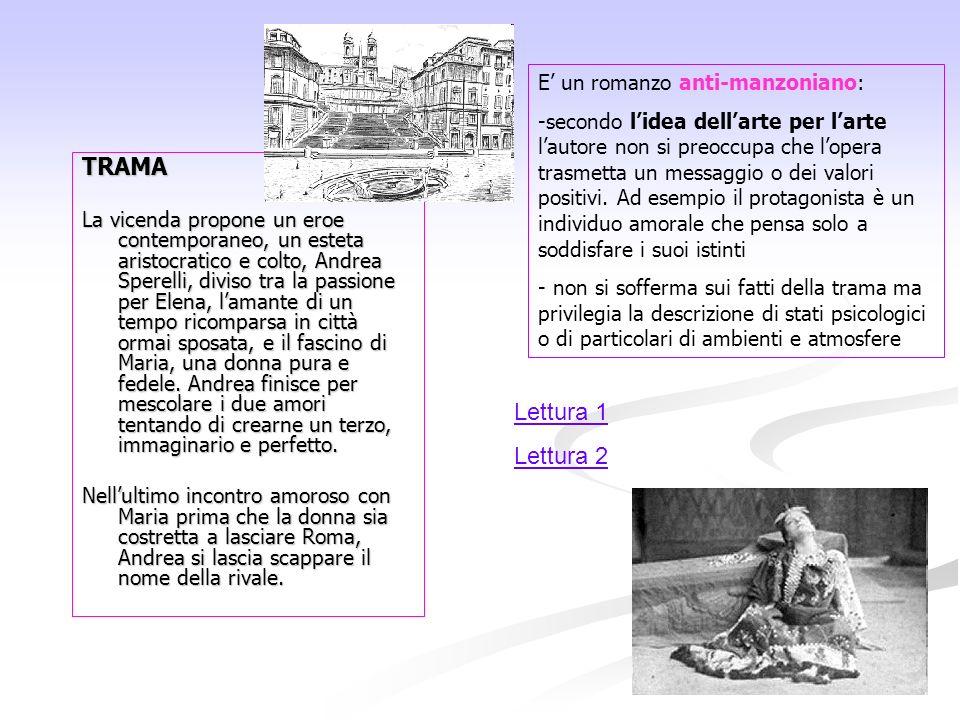 TRAMA La vicenda propone un eroe contemporaneo, un esteta aristocratico e colto, Andrea Sperelli, diviso tra la passione per Elena, lamante di un temp