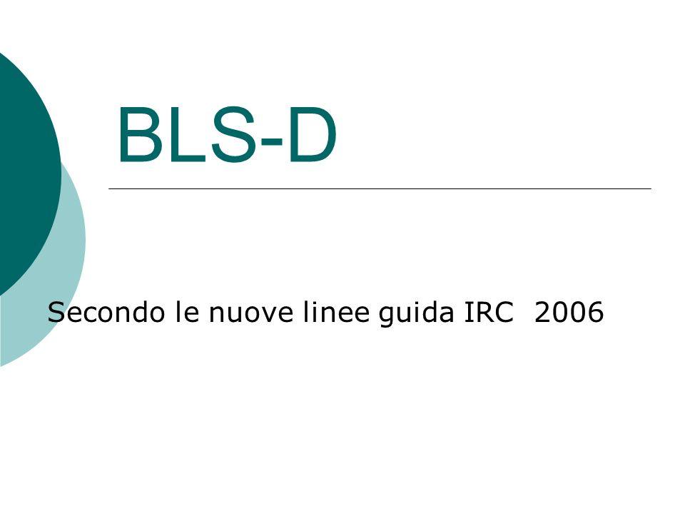 BLS-D Secondo le nuove linee guida IRC 2006