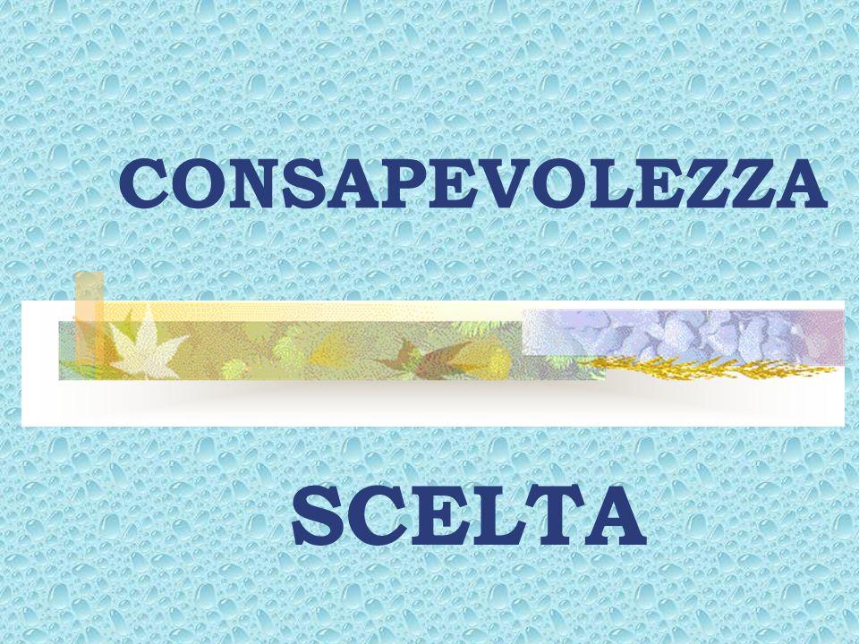 CONSAPEVOLEZZA SCELTA