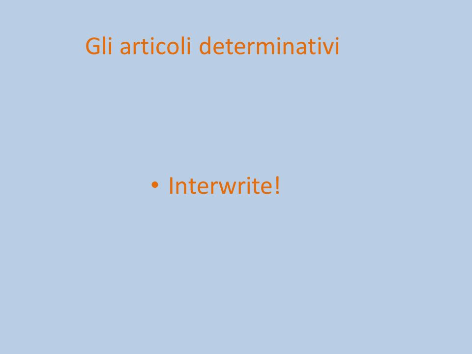 Gli articoli determinativi Interwrite!