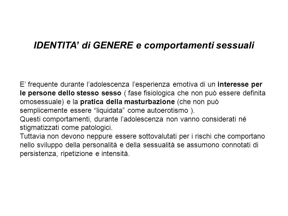 E frequente durante ladolescenza lesperienza emotiva di un interesse per le persone dello stesso sesso ( fase fisiologica che non può essere definita