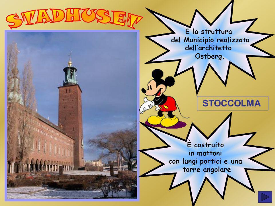 È la struttura del Municipio realizzato dellarchitetto Ostberg. È costruito in mattoni con lungi portici e una torre angolare STOCCOLMA
