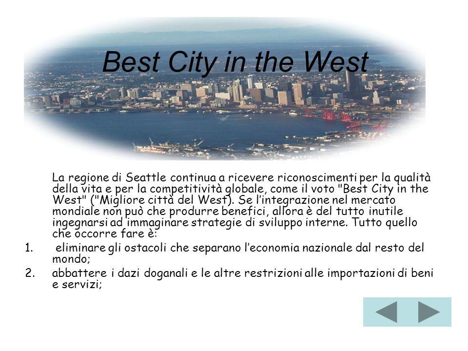 Best City in the West La regione di Seattle continua a ricevere riconoscimenti per la qualità della vita e per la competitività globale, come il voto