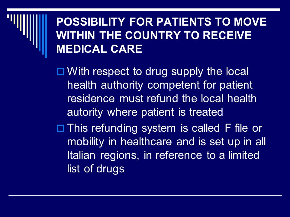 POSSIBILITY FOR PATIENTS TO MOVE WITHIN THE COUNTRY TO RECEIVE MEDICAL CARE With respect to drug supply the local health authority competent for patie