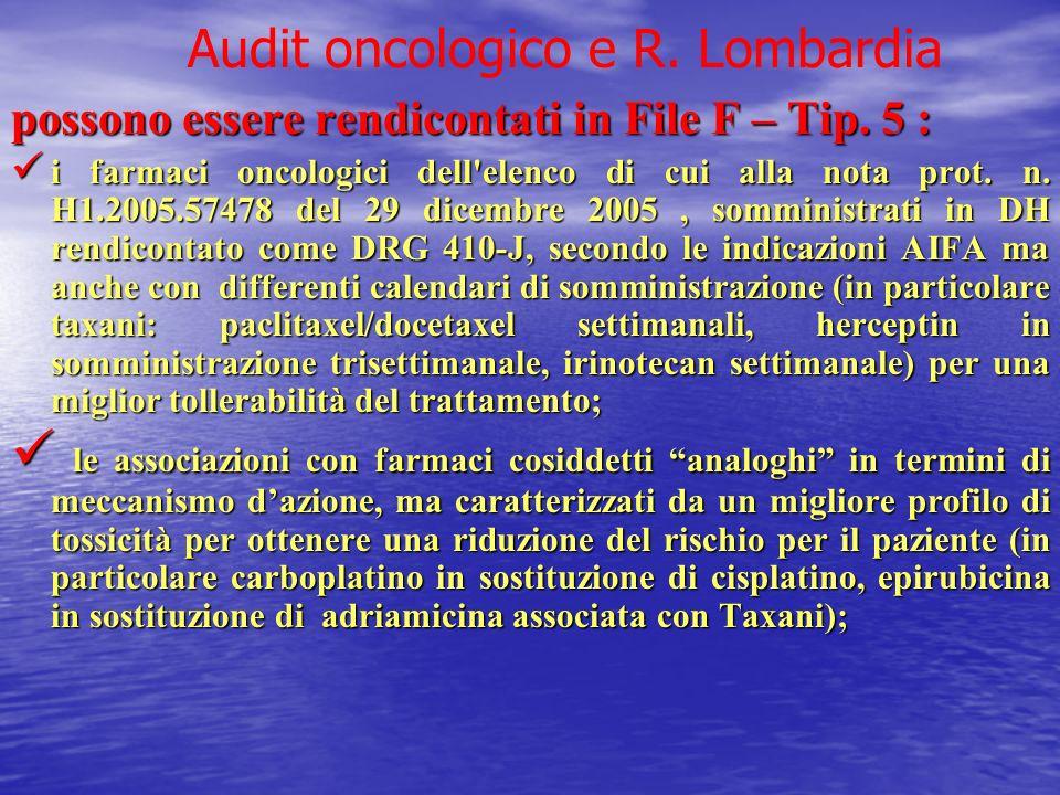 possono essere rendicontati in File F – Tip. 5 : i farmaci oncologici dell'elenco di cui alla nota prot. n. H1.2005.57478 del 29 dicembre 2005, sommin