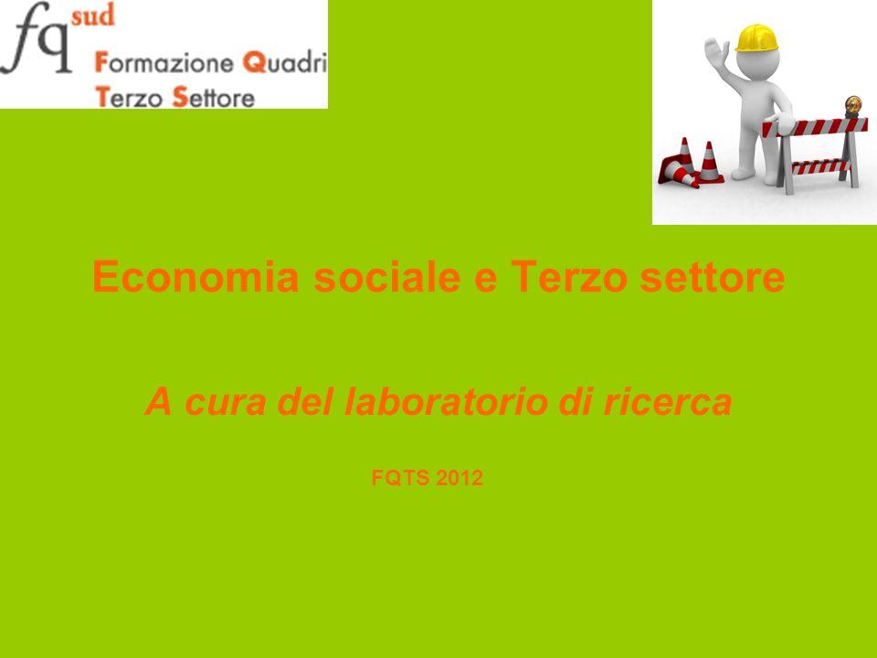 Economia sociale e Terzo settore A cura del laboratorio di ricerca FQTS 2012