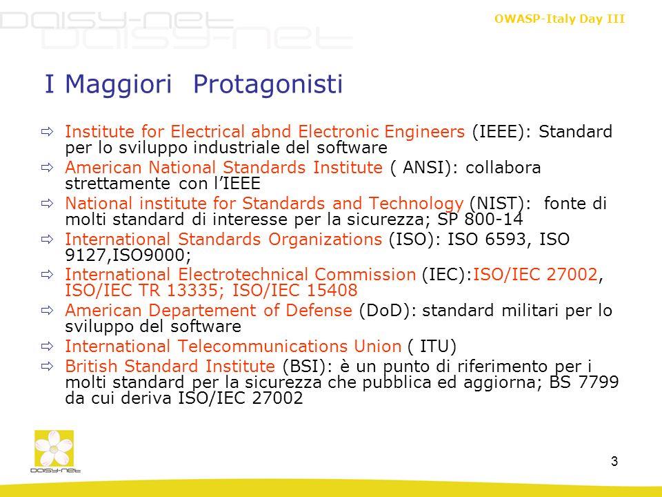 OWASP-Italy Day III 4 I Principali Standard Internazionali ISO Capability Maturity Model Integration ( CMMi) I Governativi Gramm-Leach Bliley Act (GLBA) Health Insurance Portability and Accoutability Act(HIPAA) Sarbanes-Oxely (SOX) Federal Aviation Administration Integrated Capability Maturity Model ( FAA-iCMM) Data Protection Directive della U.E.