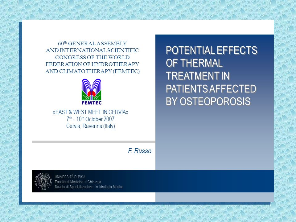 POTENTIAL EFFECTS OF THERMAL TREATMENT IN PATIENTS AFFECTED BY OSTEOPOROSIS UNIVERSITÀ DI PISA Facoltà di Medicina e Chirurgia Scuola di Specializzazi