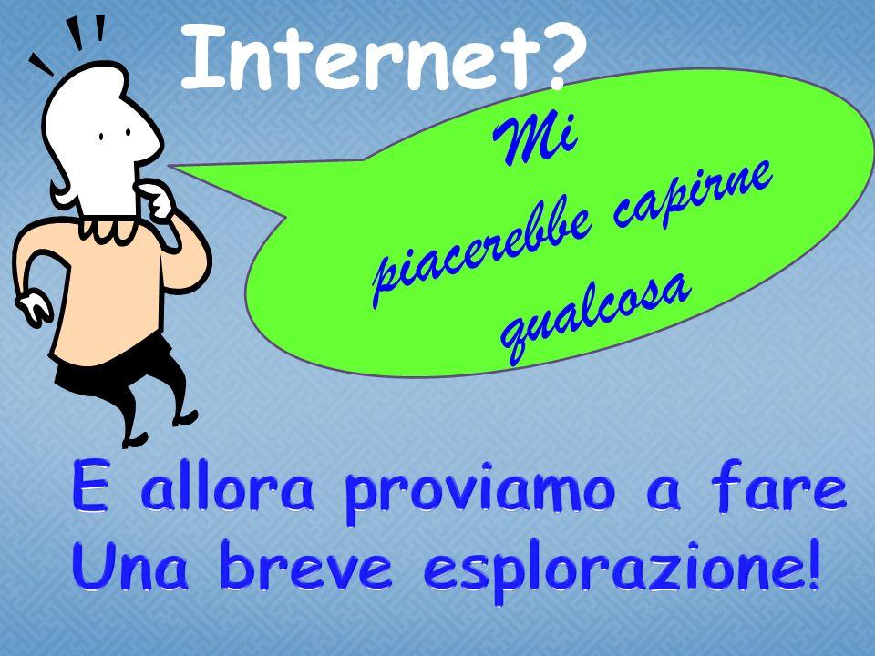 M i p i a c e r e b b e c a p i r n e q u a l c o s a Internet