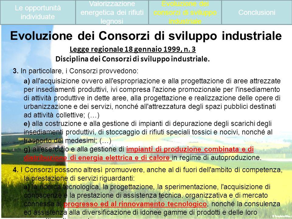 Evoluzione dei Consorzi di sviluppo industriale 3. In particolare, i Consorzi provvedono: a) all'acquisizione ovvero all'espropriazione e alla progett