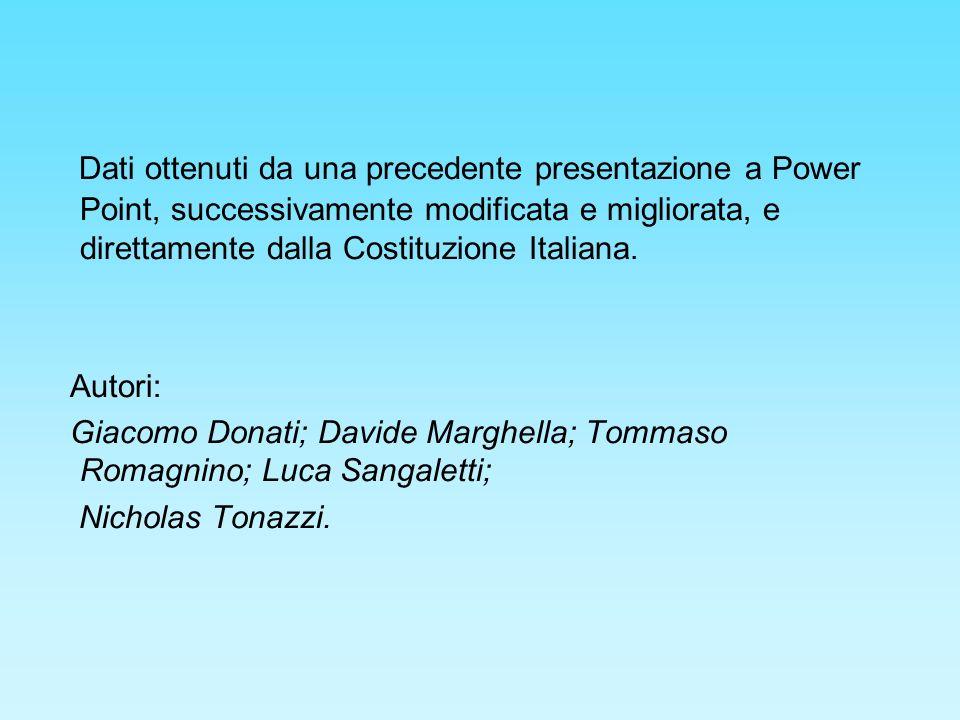 Dati ottenuti da una precedente presentazione a Power Point, successivamente modificata e migliorata, e direttamente dalla Costituzione Italiana. Auto