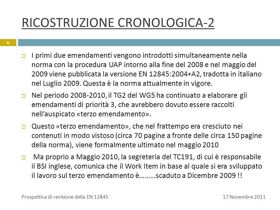 RICOSTRUZIONE CRONOLOGICA-2 I primi due emendamenti vengono introdotti simultaneamente nella norma con la procedura UAP intorno alla fine del 2008 e n