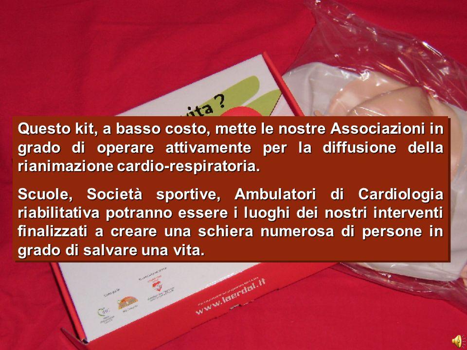 Questo kit, a basso costo, mette le nostre Associazioni in grado di operare attivamente per la diffusione della rianimazione cardio-respiratoria.