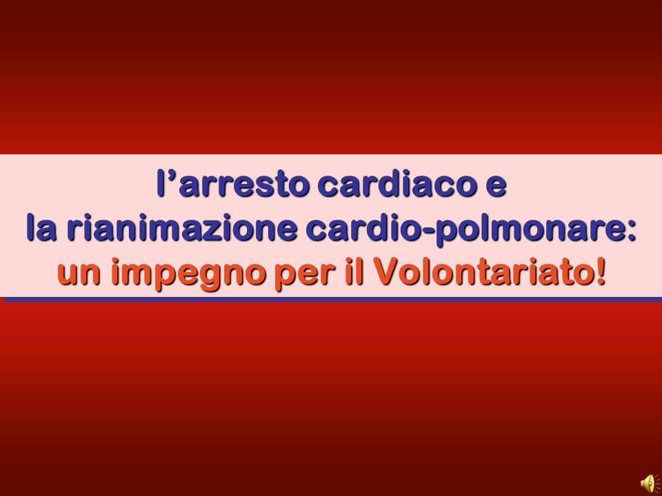 larresto cardiaco e la rianimazione cardio-polmonare: un impegno per il Volontariato!