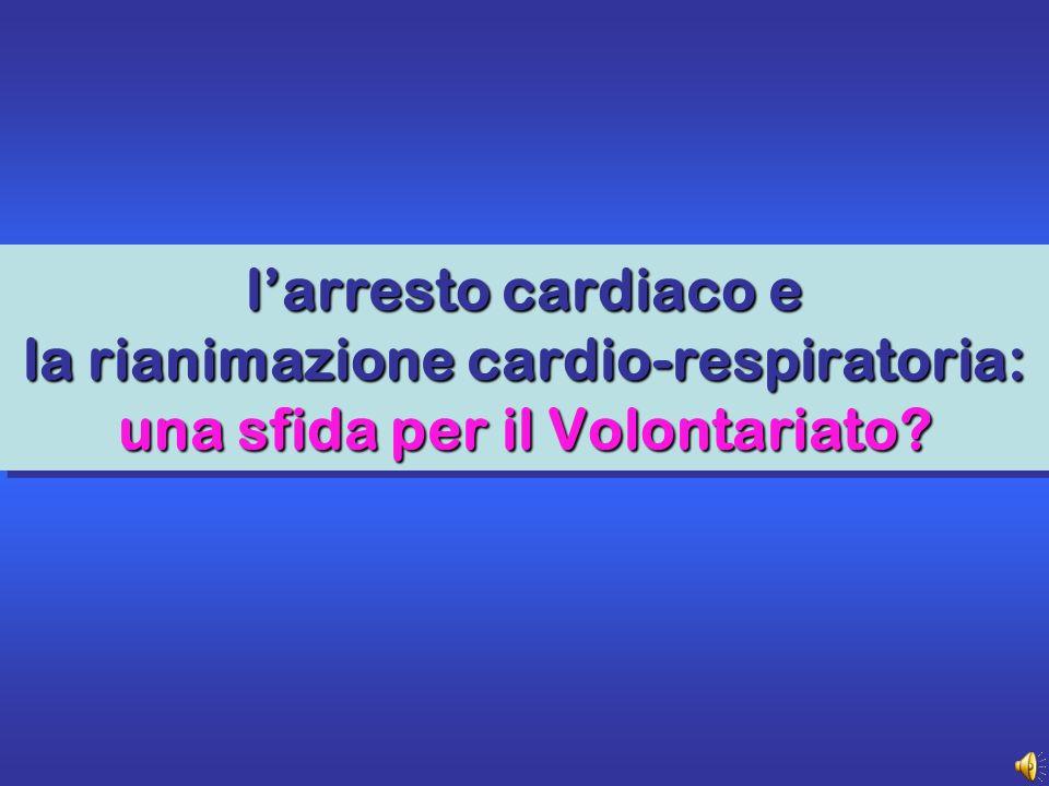 larresto cardiaco e la rianimazione cardio-respiratoria: una sfida per il Volontariato?