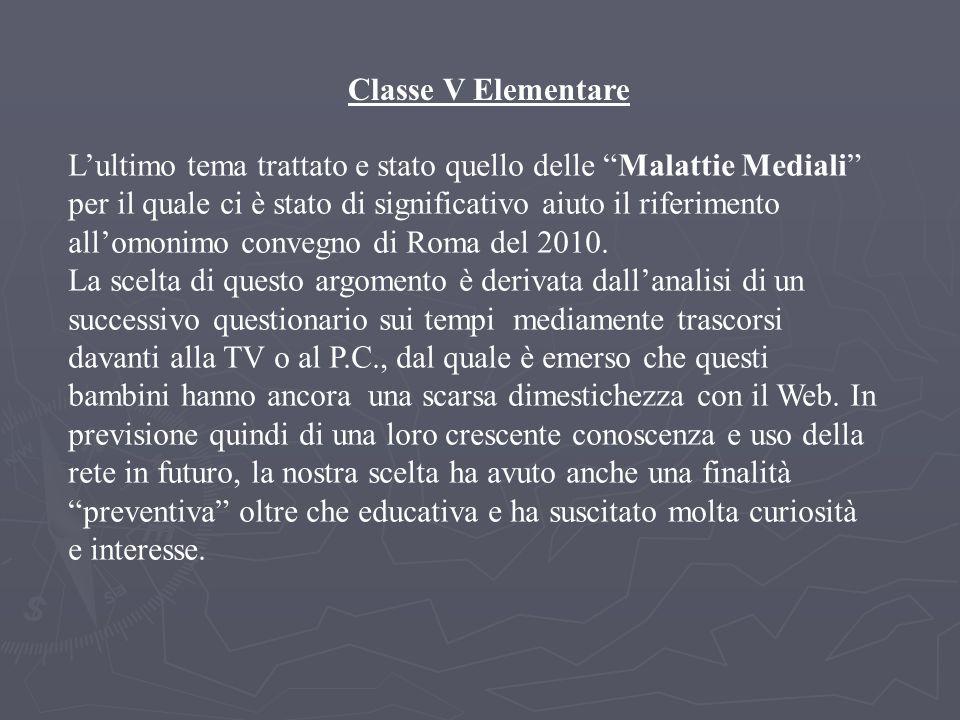 Classe V Elementare Lultimo tema trattato e stato quello delle Malattie Mediali per il quale ci è stato di significativo aiuto il riferimento allomonimo convegno di Roma del 2010.