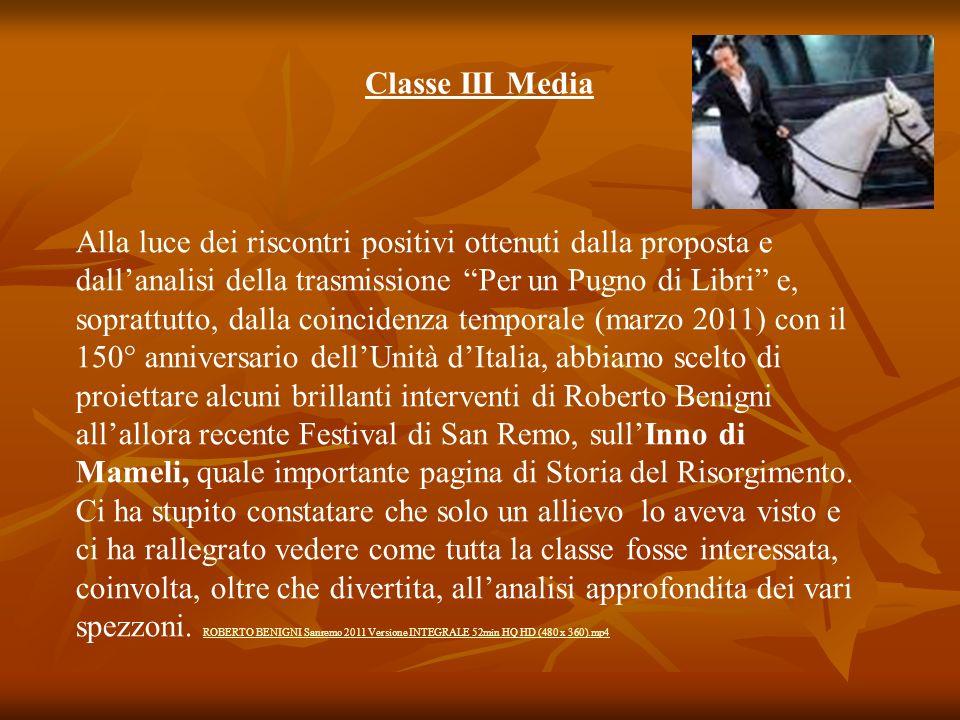 Classe III Media Alla luce dei riscontri positivi ottenuti dalla proposta e dallanalisi della trasmissione Per un Pugno di Libri e, soprattutto, dalla