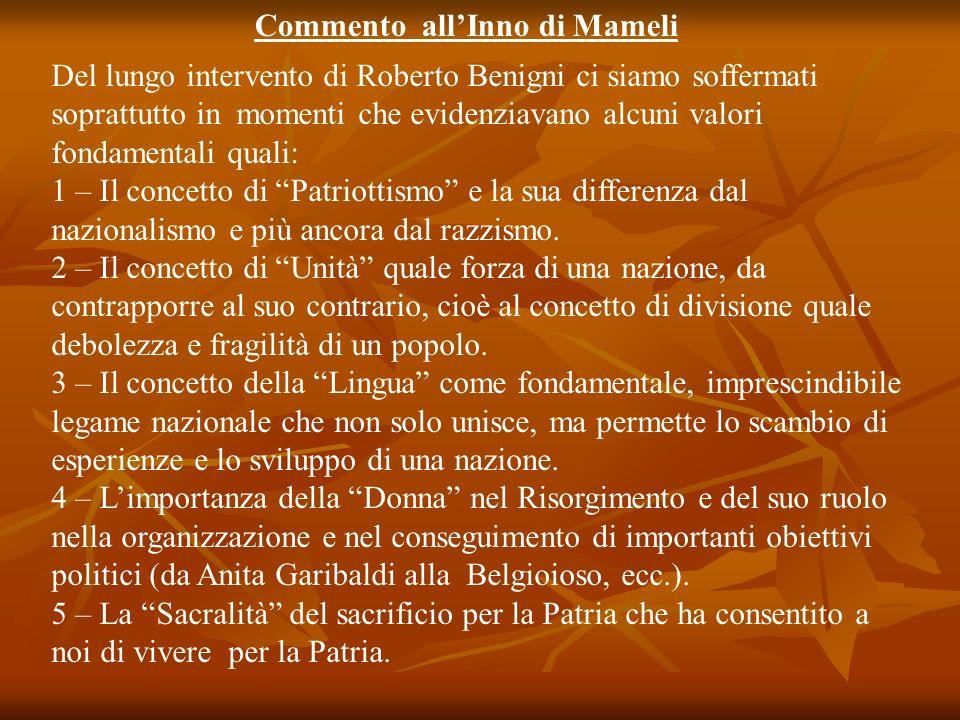 Commento allInno di Mameli Del lungo intervento di Roberto Benigni ci siamo soffermati soprattutto in momenti che evidenziavano alcuni valori fondamen