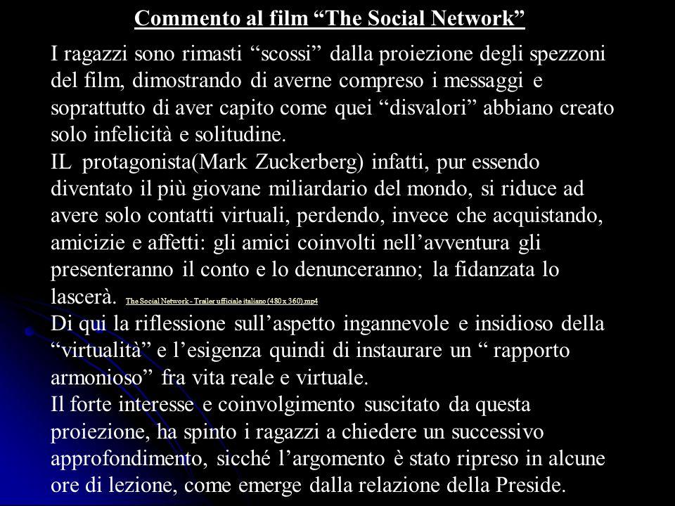 Commento al film The Social Network I ragazzi sono rimasti scossi dalla proiezione degli spezzoni del film, dimostrando di averne compreso i messaggi