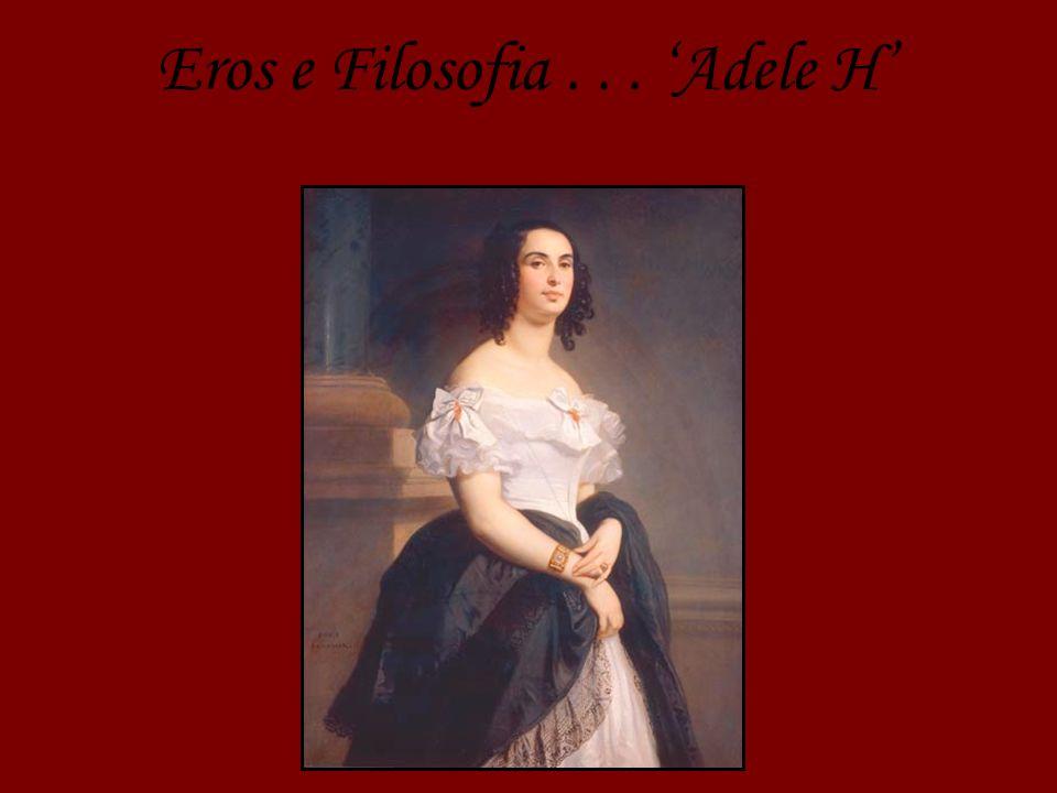 Eros e Filosofia... Adele H
