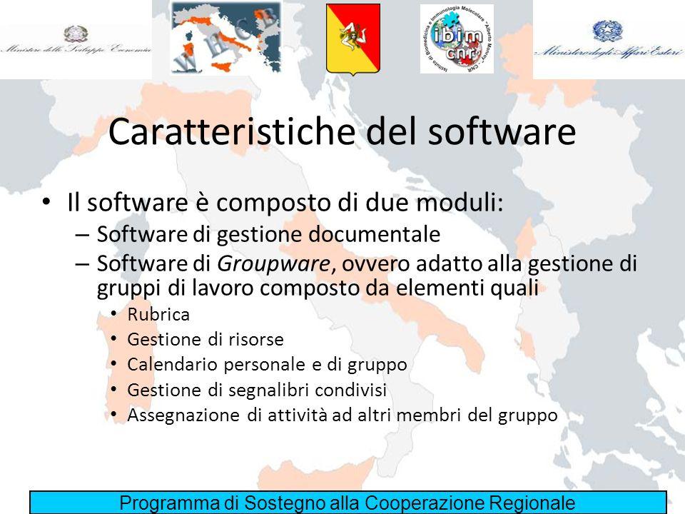 Programma di Sostegno alla Cooperazione Regionale Caratteristiche del software Il software è composto di due moduli: – Software di gestione documental