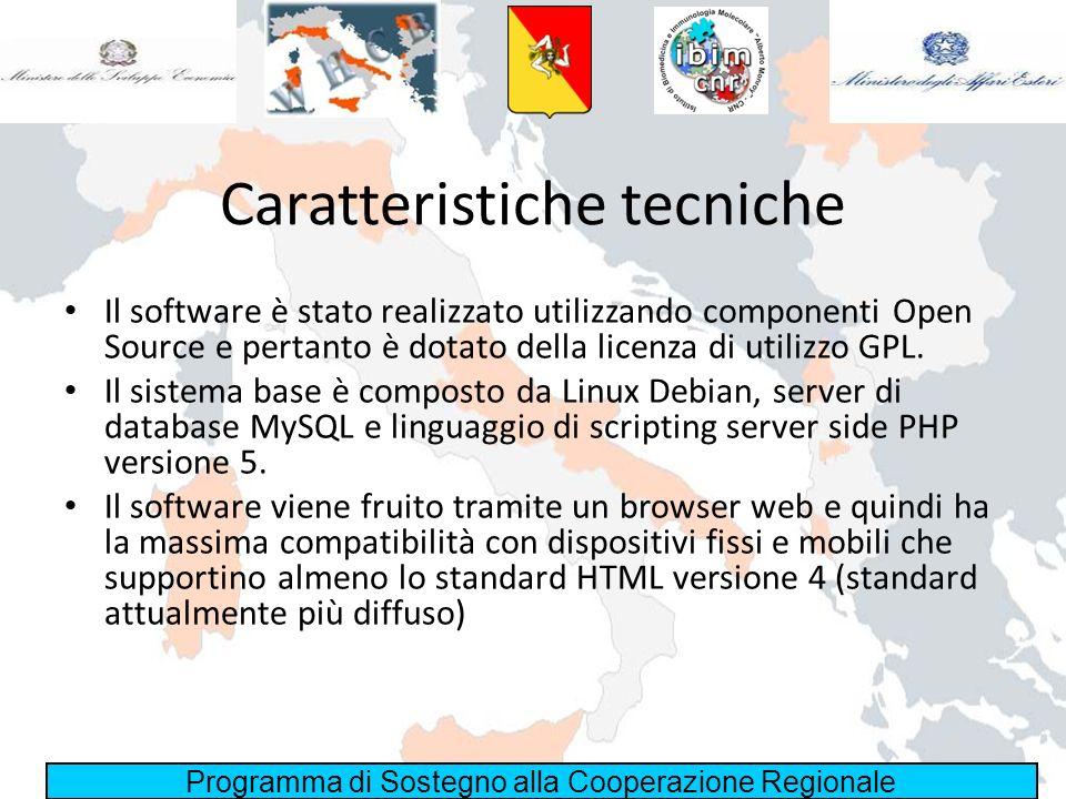 Programma di Sostegno alla Cooperazione Regionale Caratteristiche tecniche Il software è stato realizzato utilizzando componenti Open Source e pertant