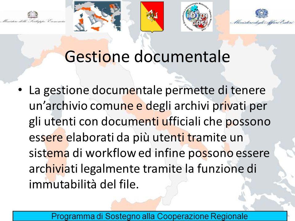 Programma di Sostegno alla Cooperazione Regionale Gestione documentale La gestione documentale permette di tenere unarchivio comune e degli archivi pr