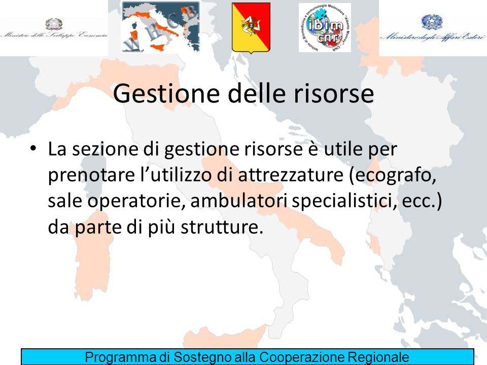 Programma di Sostegno alla Cooperazione Regionale Gestione delle risorse La sezione di gestione risorse è utile per prenotare lutilizzo di attrezzatur