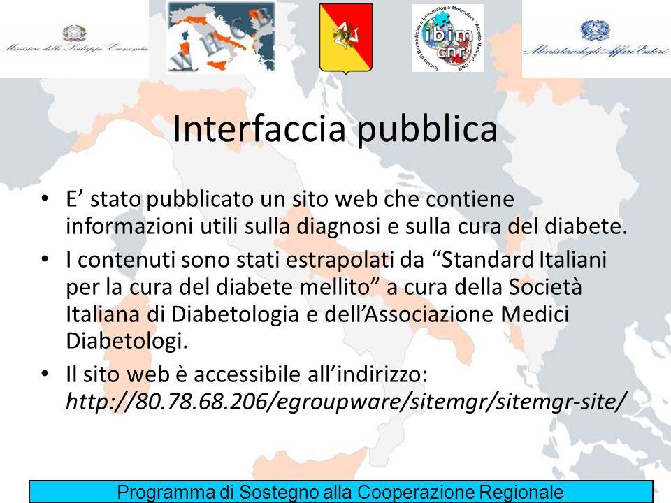 Programma di Sostegno alla Cooperazione Regionale Interfaccia pubblica E stato pubblicato un sito web che contiene informazioni utili sulla diagnosi e