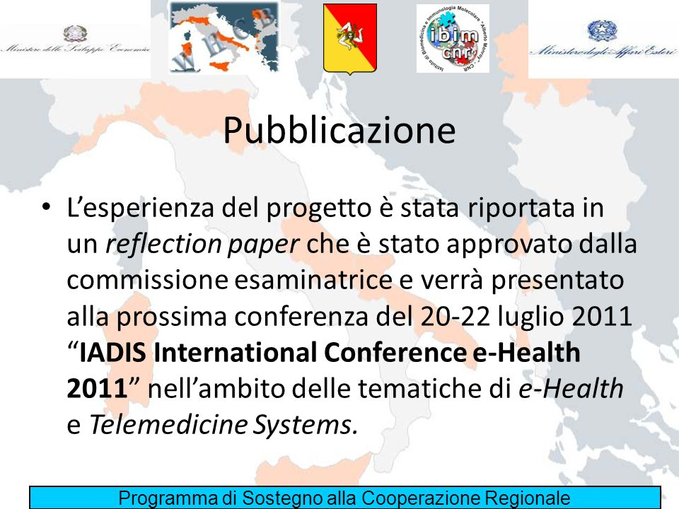 Programma di Sostegno alla Cooperazione Regionale Pubblicazione Lesperienza del progetto è stata riportata in un reflection paper che è stato approvat