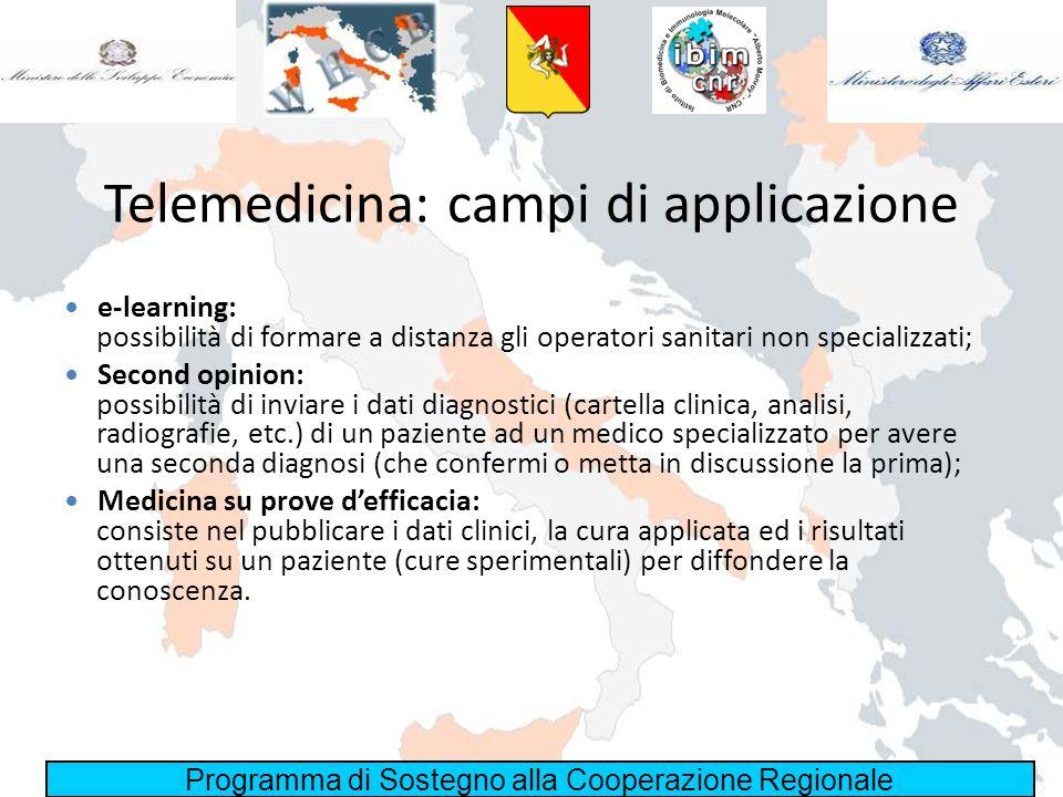 Programma di Sostegno alla Cooperazione Regionale Telemedicina: campi di applicazione e-learning: possibilità di formare a distanza gli operatori sani