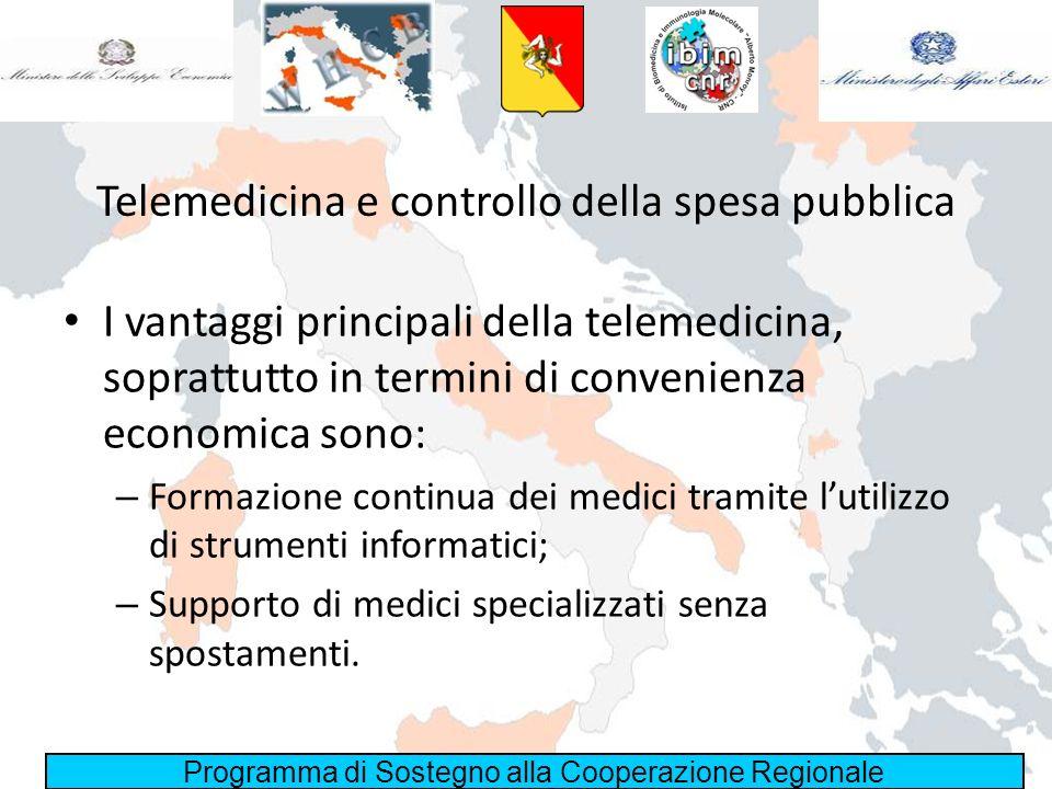 Programma di Sostegno alla Cooperazione Regionale Telemedicina e controllo della spesa pubblica I vantaggi principali della telemedicina, soprattutto