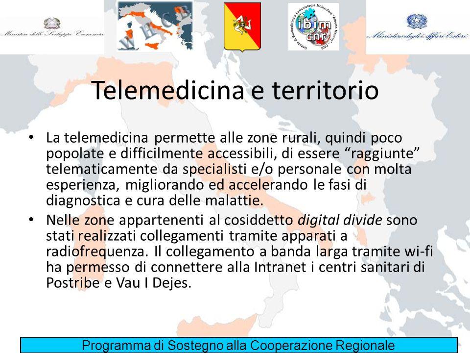 Programma di Sostegno alla Cooperazione Regionale Telemedicina e territorio La telemedicina permette alle zone rurali, quindi poco popolate e difficil