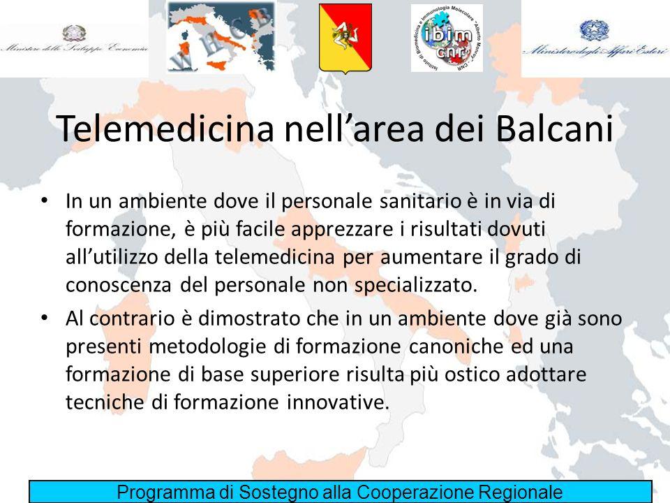 Programma di Sostegno alla Cooperazione Regionale Telemedicina nellarea dei Balcani In un ambiente dove il personale sanitario è in via di formazione,