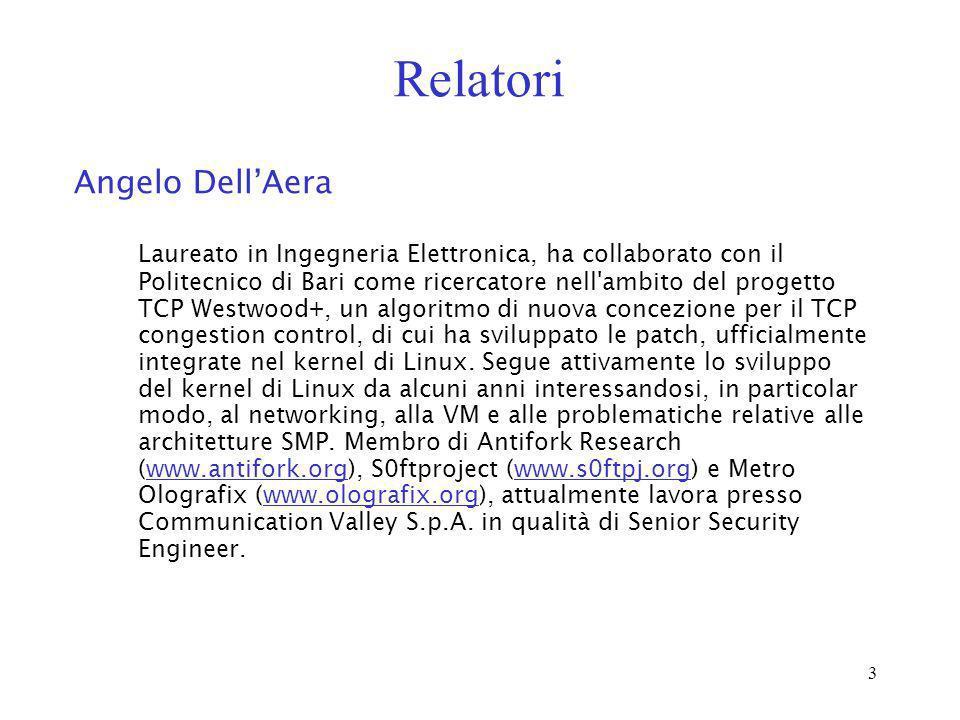3 Relatori Angelo DellAera Laureato in Ingegneria Elettronica, ha collaborato con il Politecnico di Bari come ricercatore nell'ambito del progetto TCP
