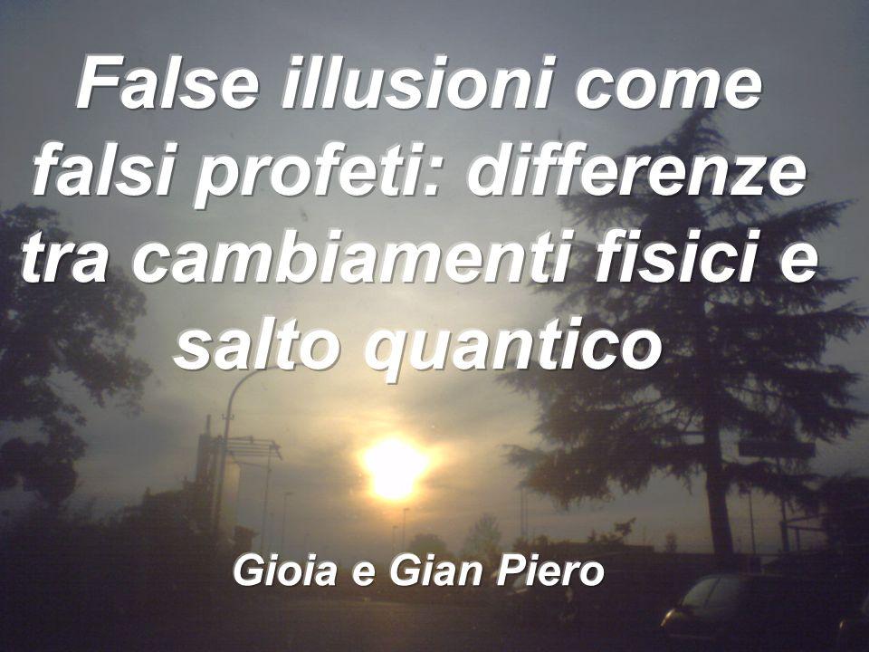 Illusioni come Falsi Profeti Quali sono le illusioni che portano fuori strada le persone.