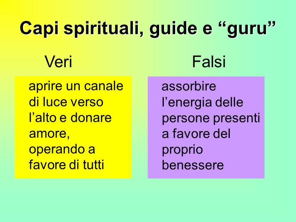 Capi spirituali, guide e guru aprire un canale di luce verso lalto e donare amore, operando a favore di tutti assorbire lenergia delle persone present