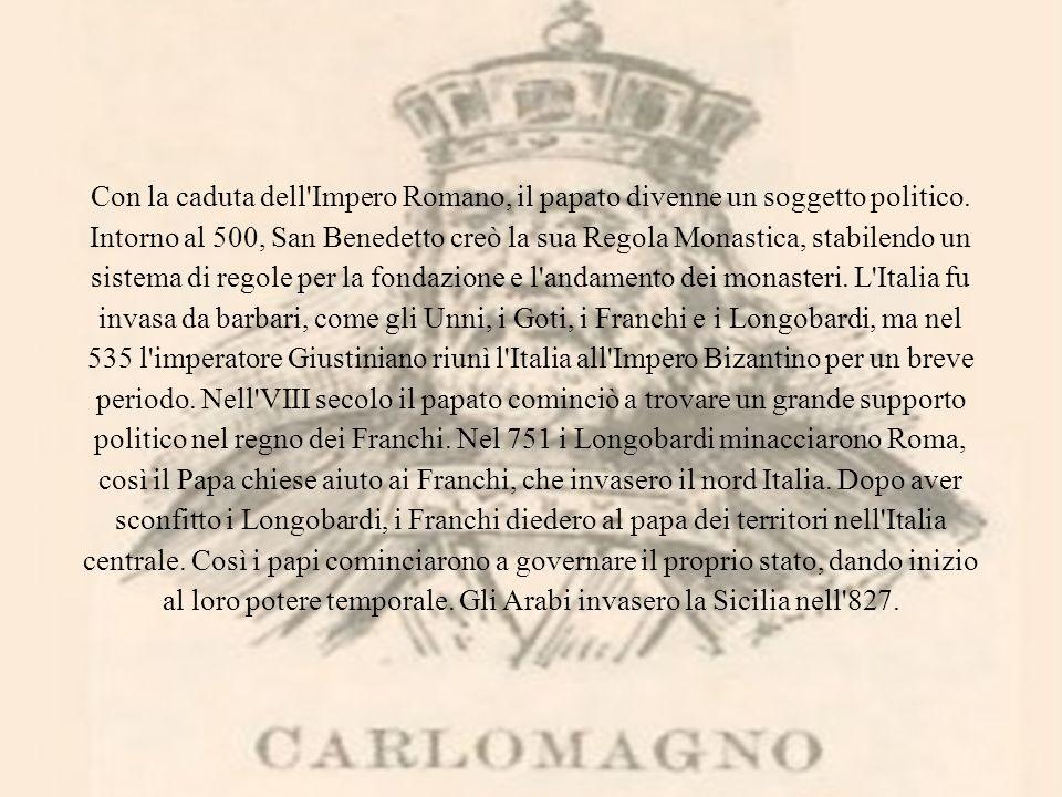 Con la caduta dell'Impero Romano, il papato divenne un soggetto politico. Intorno al 500, San Benedetto creò la sua Regola Monastica, stabilendo un si