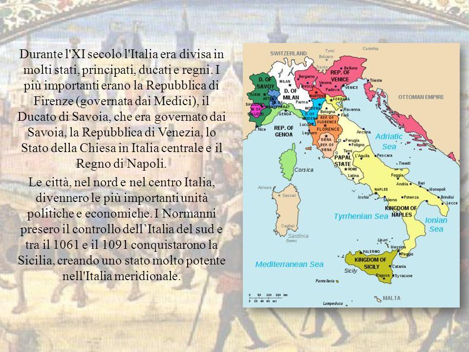 Durante l'XI secolo l'Italia era divisa in molti stati, principati, ducati e regni. I più importanti erano la Repubblica di Firenze (governata dai Med