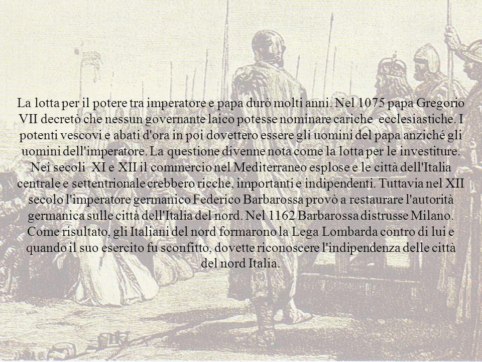 La lotta per il potere tra imperatore e papa durò molti anni. Nel 1075 papa Gregorio VII decretò che nessun governante laico potesse nominare cariche