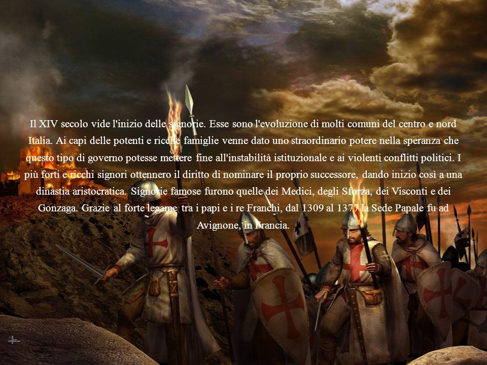 Il XIV secolo vide l'inizio delle signorie. Esse sono l'evoluzione di molti comuni del centro e nord Italia. Ai capi delle potenti e ricche famiglie v