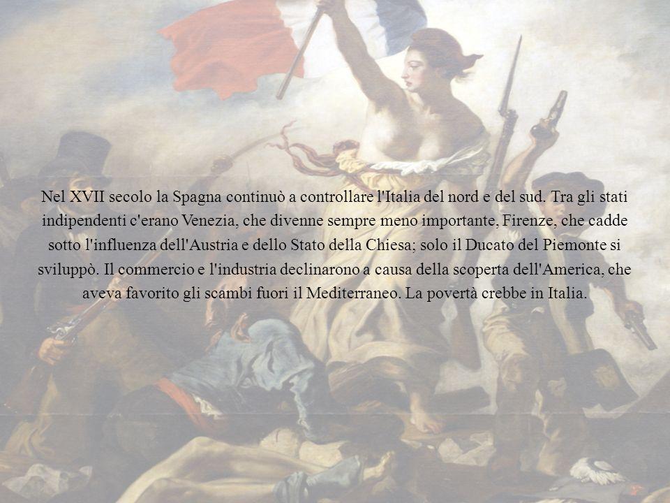 Nel XVII secolo la Spagna continuò a controllare l'Italia del nord e del sud. Tra gli stati indipendenti c'erano Venezia, che divenne sempre meno impo