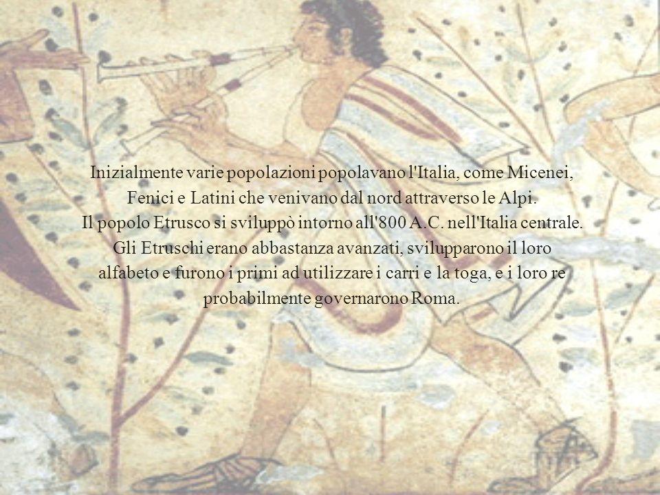 Inizialmente varie popolazioni popolavano l'Italia, come Micenei, Fenici e Latini che venivano dal nord attraverso le Alpi. Il popolo Etrusco si svilu