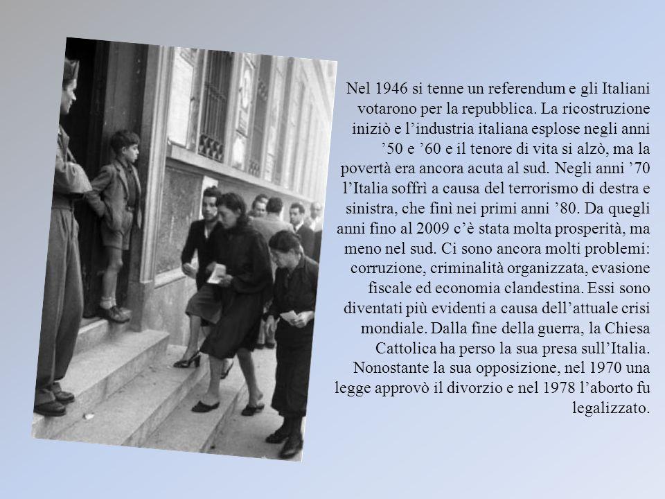 Nel 1946 si tenne un referendum e gli Italiani votarono per la repubblica. La ricostruzione iniziò e lindustria italiana esplose negli anni 50 e 60 e