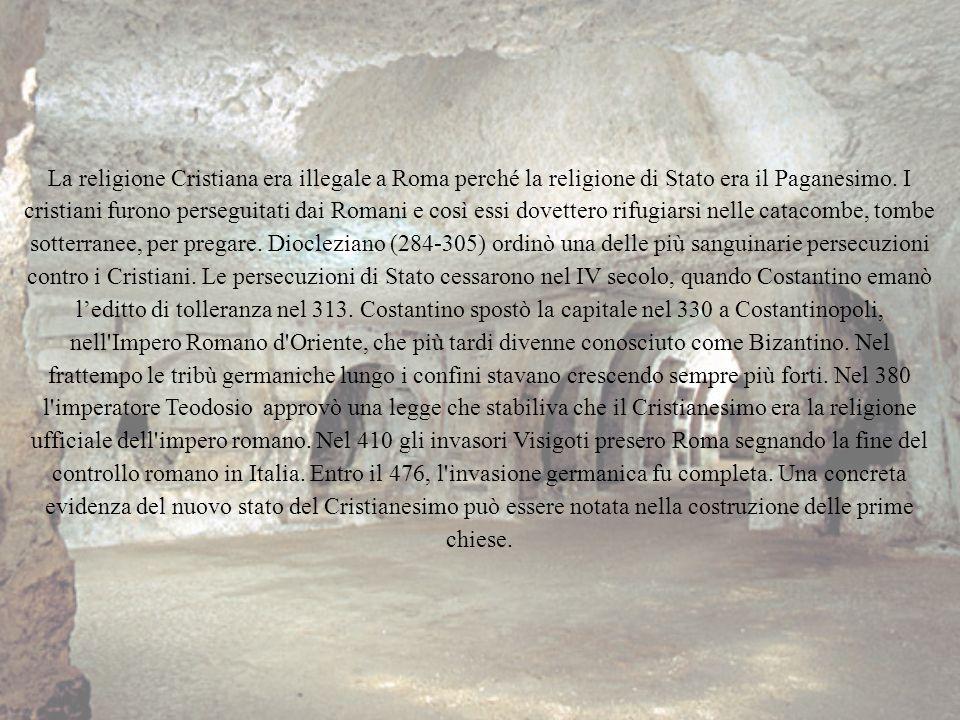 La religione Cristiana era illegale a Roma perché la religione di Stato era il Paganesimo. I cristiani furono perseguitati dai Romani e così essi dove