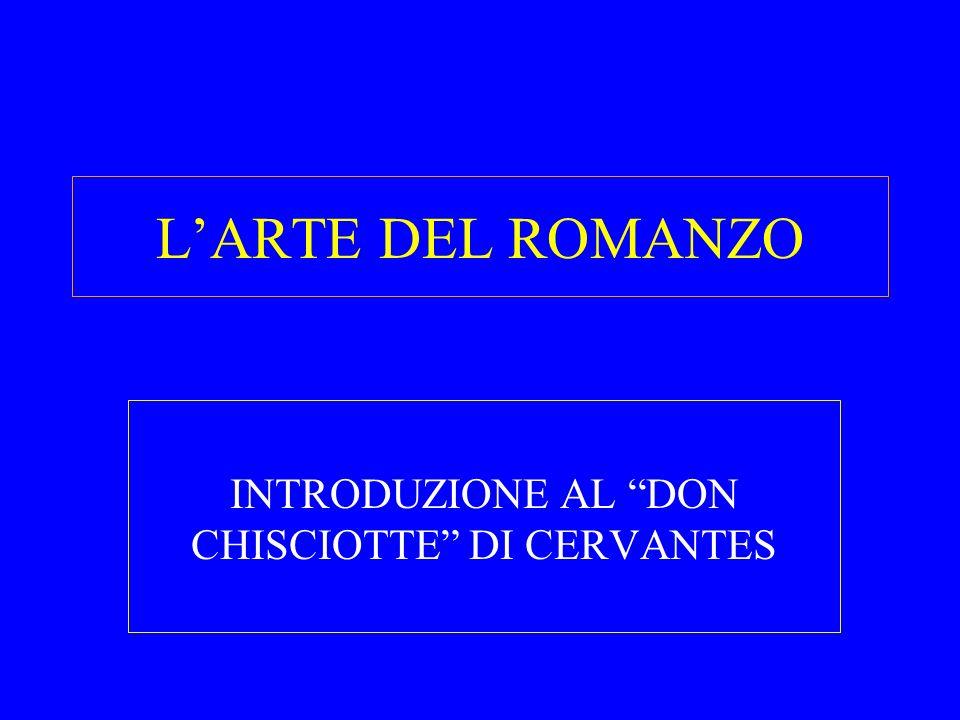 LARTE DEL ROMANZO INTRODUZIONE AL DON CHISCIOTTE DI CERVANTES