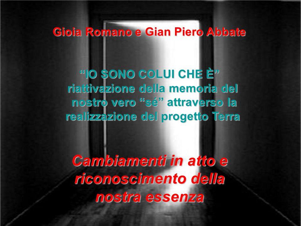 1 Gioia Romano e Gian Piero Abbate IO SONO COLUI CHE È riattivazione della memoria del riattivazione della memoria del nostro vero sé attraverso la no