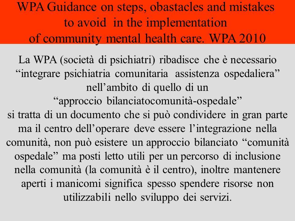 La WPA (società di psichiatri) ribadisce che è necessario integrare psichiatria comunitaria assistenza ospedaliera nellambito di quello di un approcci
