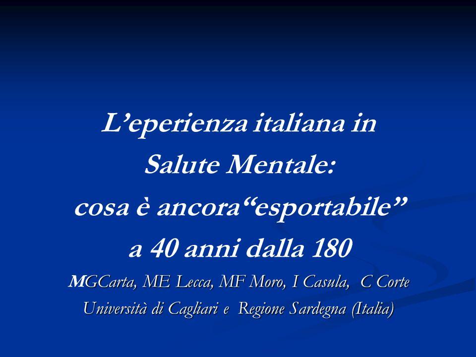 Presentazaione Ia parte La legge italiana e il suo significato nel panorama internaziona,e IIa parte La cooperazione in salute mentale oggi e il significato di un appro ccio integrato alla salute mentale.